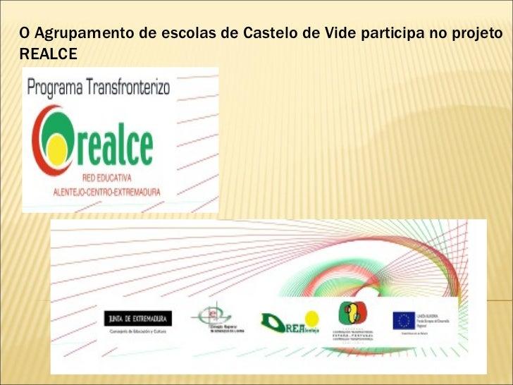 O Agrupamento de escolas de Castelo de Vide participa no projetoREALCE