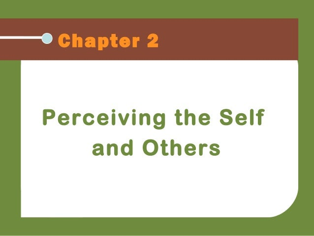 Chapter 2 Perceiving the Self and Others