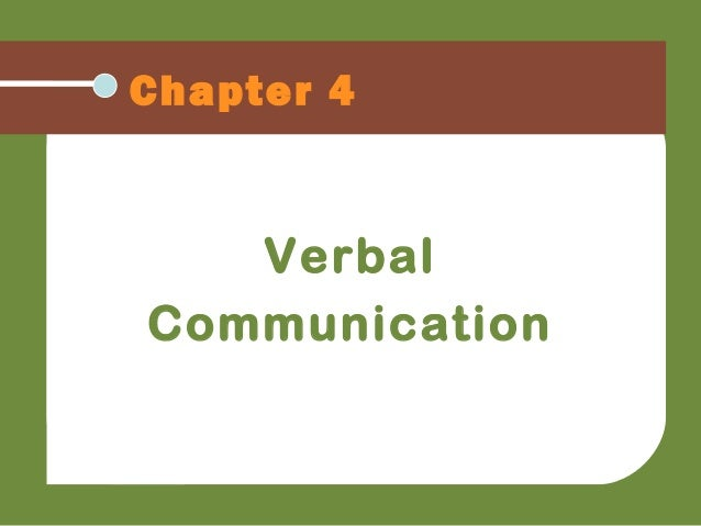 Chapter 4 Verbal Communication