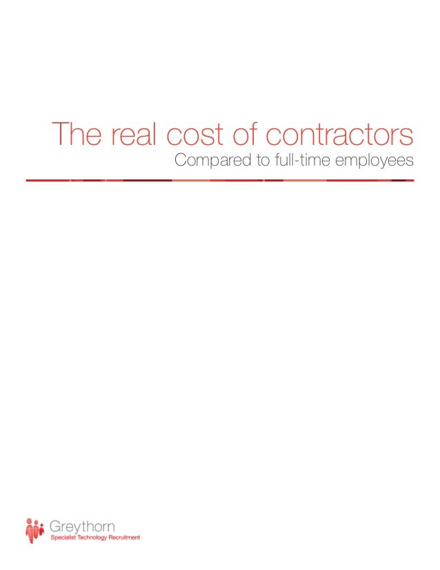 The real cost of contractors Compared to full-time employees