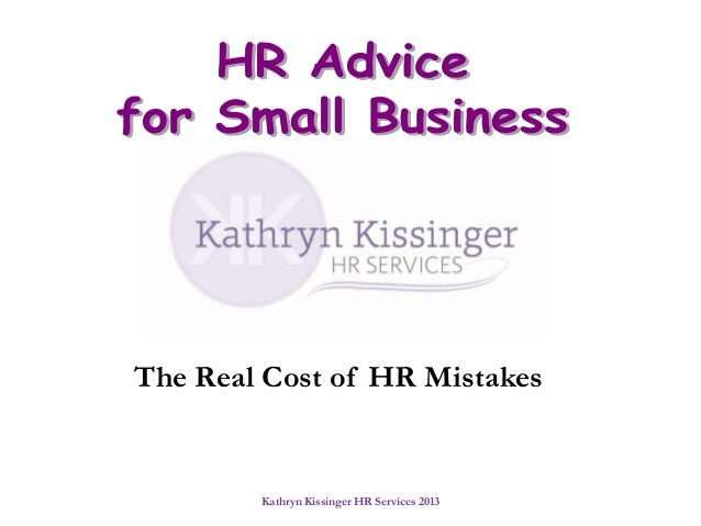 The Real Cost of HR Mistakes        Kathryn Kissinger HR Services 2013
