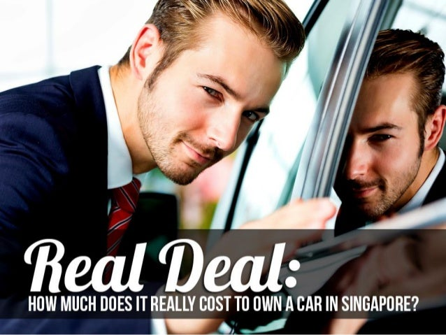Real Deal: How Much Does It Really Cost To Own A Car In Singapore?