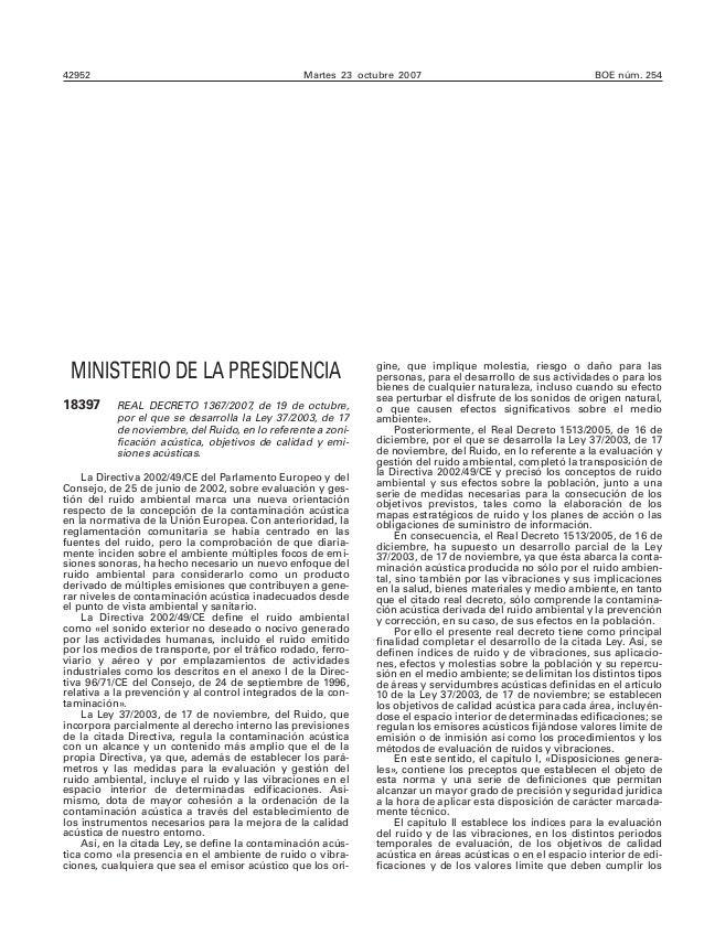 42952 Martes 23 octubre 2007 BOE núm. 254 MINISTERIO DE LA PRESIDENCIA 18397 REAL DECRETO 1367/2007, de 19 de octubre, por...