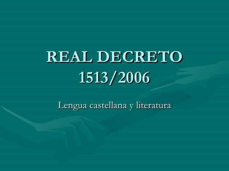 REAL DECRETO 1513/2006 Lengua castellana y literatura
