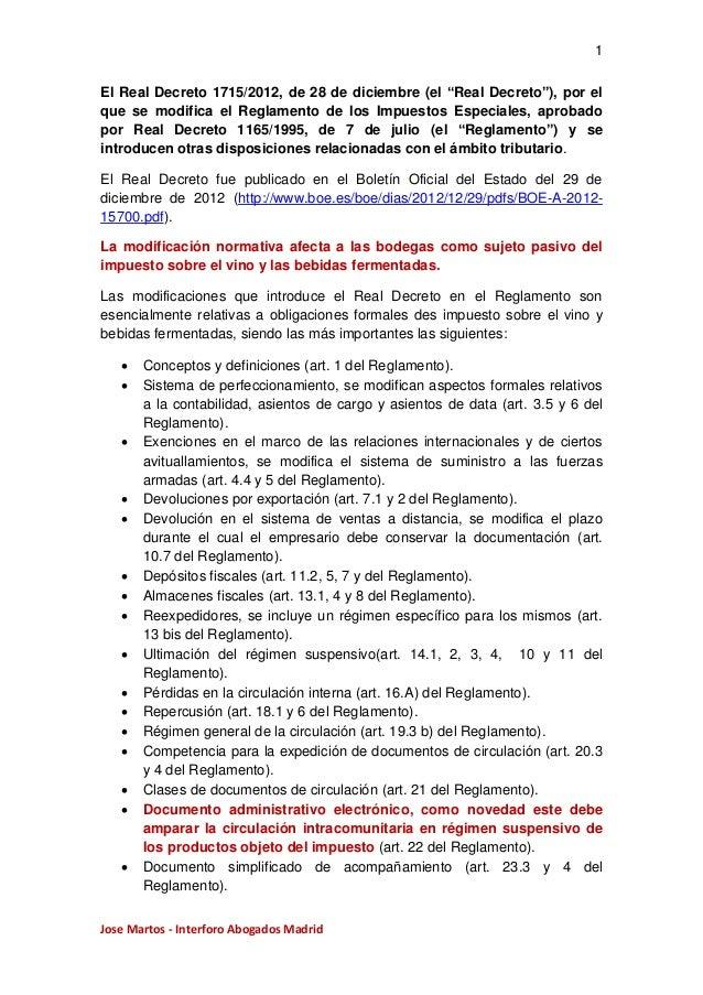 """1 El Real Decreto 1715/2012, de 28 de diciembre (el """"Real Decreto""""), por el que se modifica el Reglamento de los Impuestos..."""