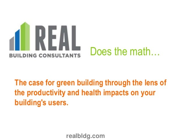 Does the math… The case for green building through the lens of the productivity and health impacts on your building's user...