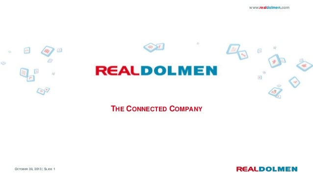 www.realdolmen.com  THE CONNECTED COMPANY  OCTOBER 30, 2013 | SLIDE 1