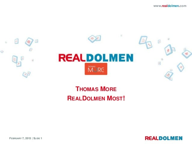 www.realdolmen.com                               THOMAS MORE                             REALDOLMEN MOST!FEBRUARY 7, 2013 ...
