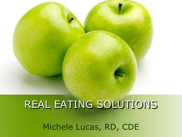 REAL EATING SOLUTIONS  Michele Lucas, RD, CDE