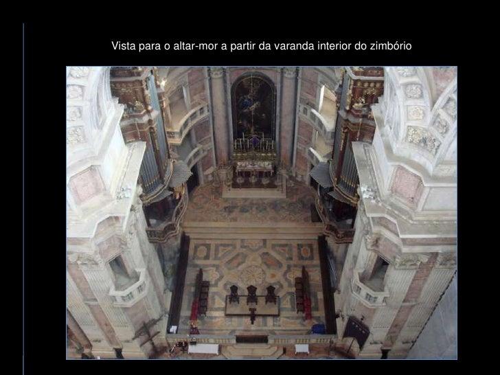 Vista para o altar-mor a partir da varanda interior do zimbório