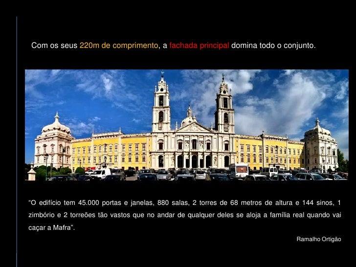"""Com os seus 220m de comprimento, a fachada principal domina todo o conjunto.     """"O edifício tem 45.000 portas e janelas, ..."""