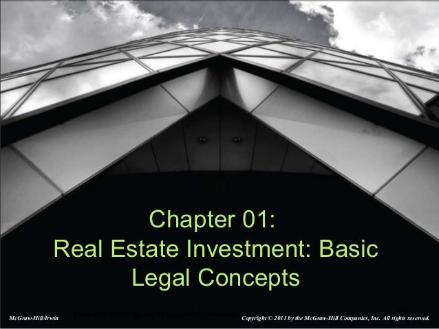 1-1Copyright ©2008 by The McGraw-Hill Companies, Inc. All Rights Reserved Chapter 01: Real Estate Investment: Basic Legal ...