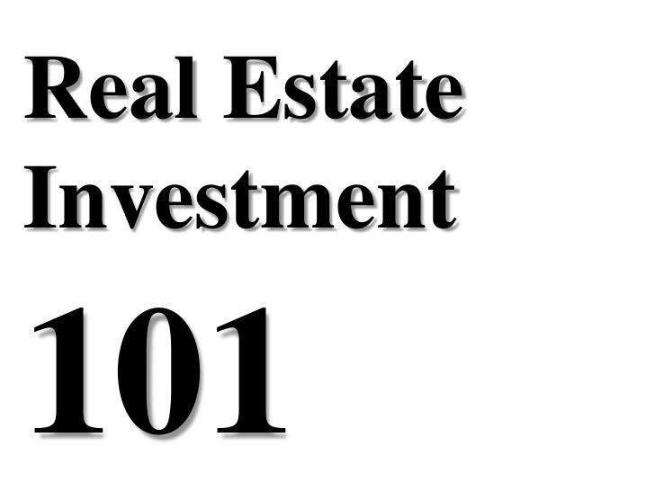 Real Estate Investment<br />101<br />