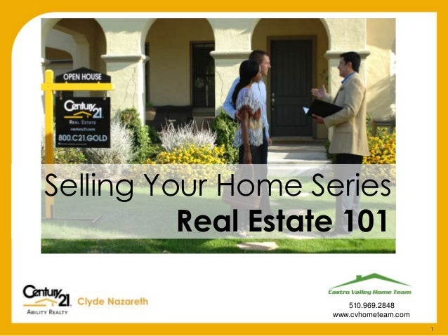 1 510.969.2848 www.cvhometeam.com Selling Your Home Series Real Estate 101