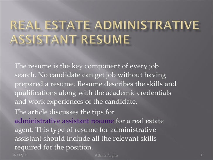 Real Estate Administrative Assistant Resume 6. The Resume Is The Key  Component Of Every Job Search.  Real Estate Assistant Resume