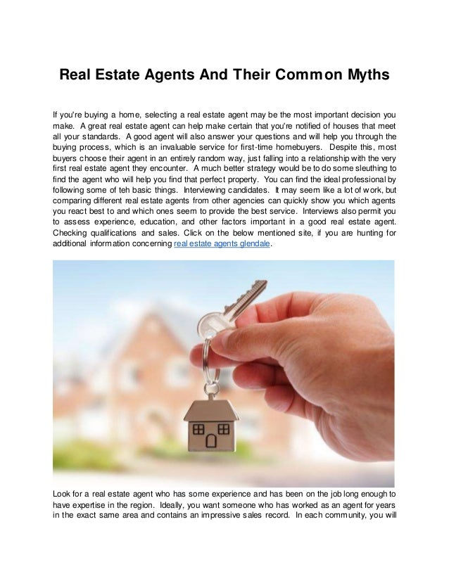 Real Estate Agents And Their Common Myths If you're buying a home, selecting a real estate agent may be the most important...