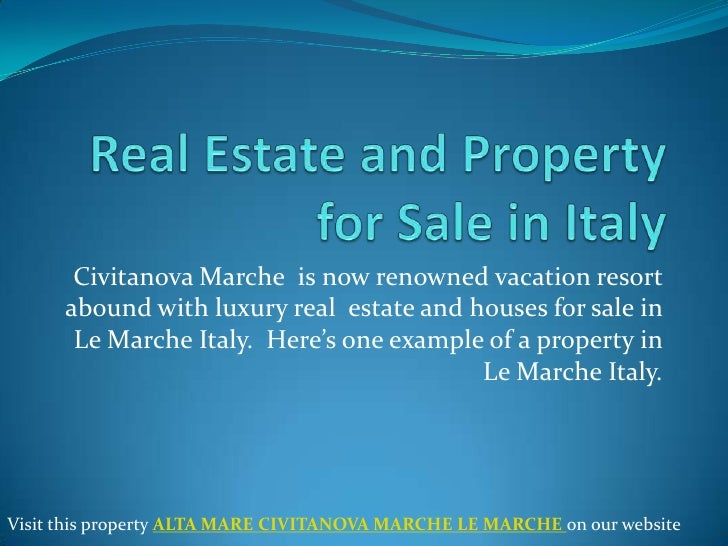 Civitanova Marche is now renowned vacation resort      abound with luxury real estate and houses for sale in       Le Marc...