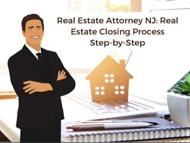 Real Estate Attorney NJ: Real Estate Closing Process Step-by-Step