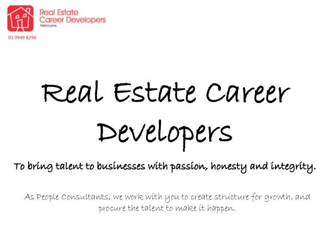 Real Estate Career Developers To bring talent to businesses with passion, honesty and integrity. As People Consultants, we...