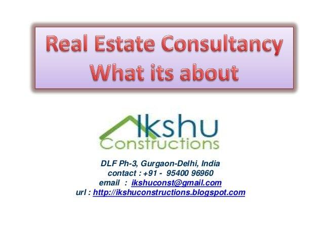 DLF Ph-3, Gurgaon-Delhi, Indiacontact : +91 - 95400 96960email : ikshuconst@gmail.comurl : http://ikshuconstructions.blogs...
