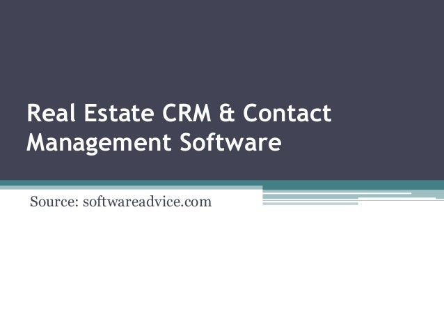 Real Estate CRM & Contact Management Software Source: softwareadvice.com