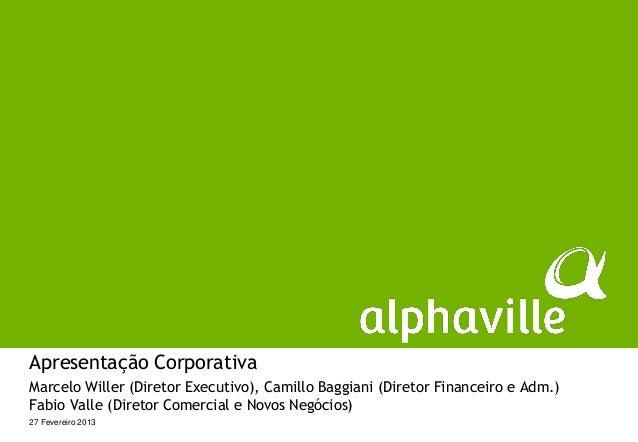 Apresentação CorporativaMarcelo Willer (Diretor Executivo), Camillo Baggiani (Diretor Financeiro e Adm.)Fabio Valle (Diret...