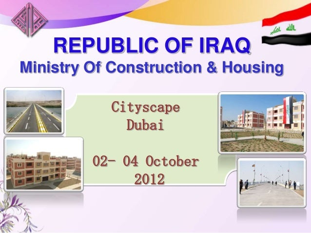 MEED Events REPUBLIC OF IRAQ Ministry Of Construction & Housing Cityscape Dubai 02- 04 October 2012