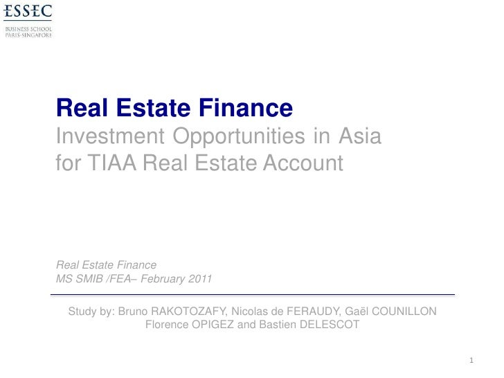 Real Estate Finance<br />Investment Opportunities in Asia for TIAA Real Estate Account<br />1<br />Real Estate Finance<br ...