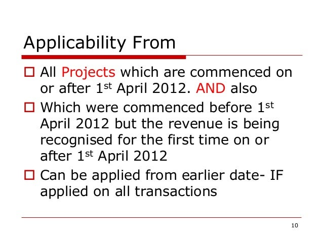 Applicability From  All Projects which are commenced on or after 1st April 2012. AND also  Which were commenced before 1...