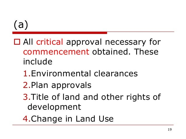 (a)  All critical approval necessary for commencement obtained. These include 1.Environmental clearances 2.Plan approvals...