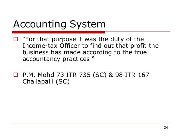 """Accounting System  """"For that purpose it was the duty of the Income-tax Officer to find out that profit the business has m..."""