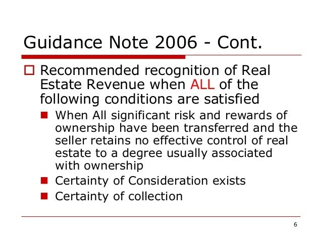 Guidance Note 2006 - Cont.  Recommended recognition of Real Estate Revenue when ALL of the following conditions are satis...