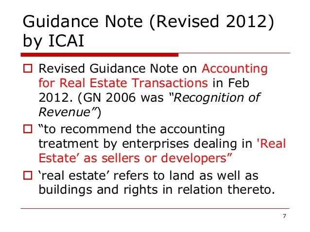 Guidance Note (Revised 2012) by ICAI  Revised Guidance Note on Accounting for Real Estate Transactions in Feb 2012. (GN 2...