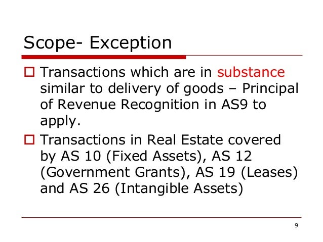 Scope- Exception  Transactions which are in substance similar to delivery of goods – Principal of Revenue Recognition in ...