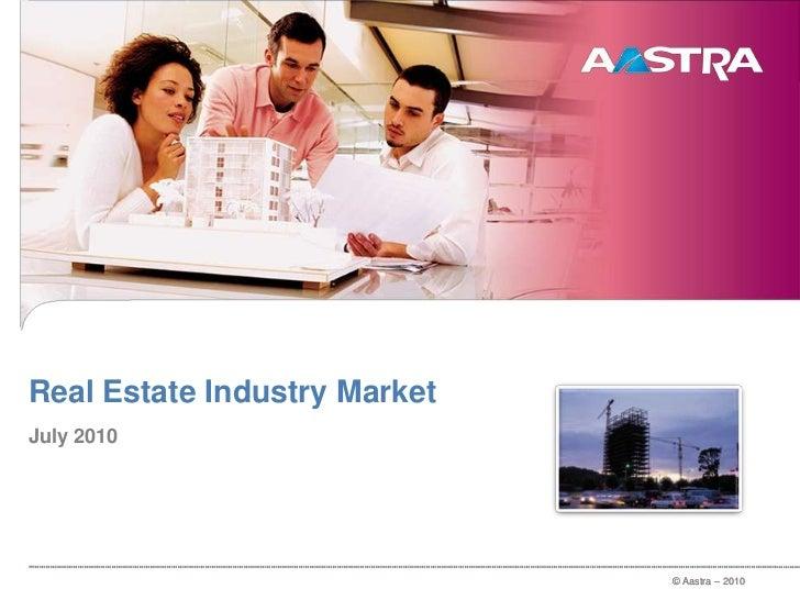 Real EstateIndustry Market<br />July 2010<br />