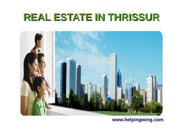 REAL ESTATE IN THRISSURREAL ESTATE IN THRISSUR www.helpingwing.com