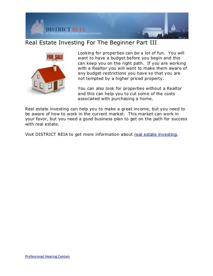 Real Estate Investing For The Beginner Part III                               Looking for properties can be a lot of fun. ...