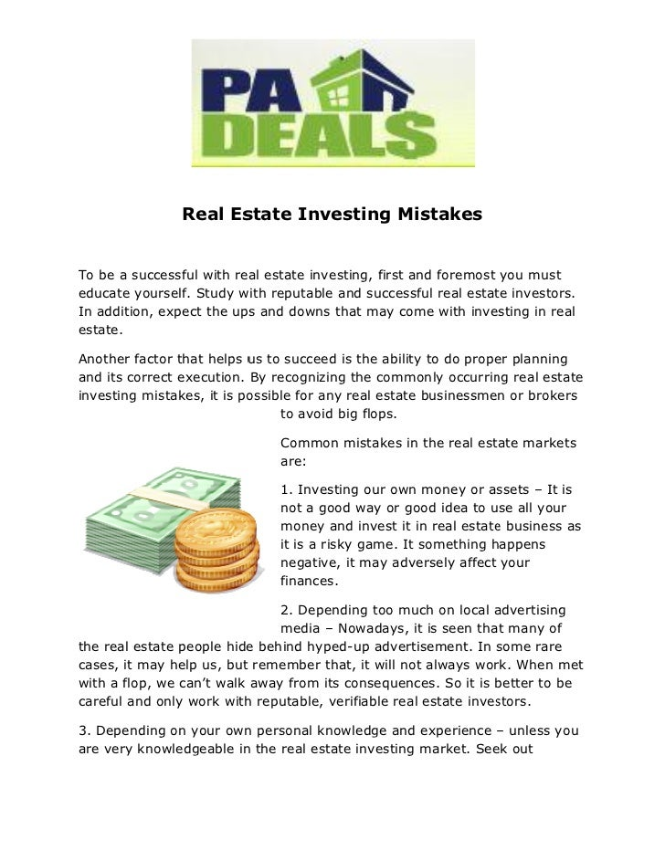 Real Estate Investing MistakesTo be a successful with real estate investing, first and foremost you musteducate yourself. ...