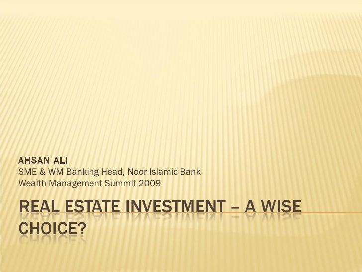 AHSAN ALI   SME & WM Banking Head, Noor Islamic Bank Wealth Management Summit 2009