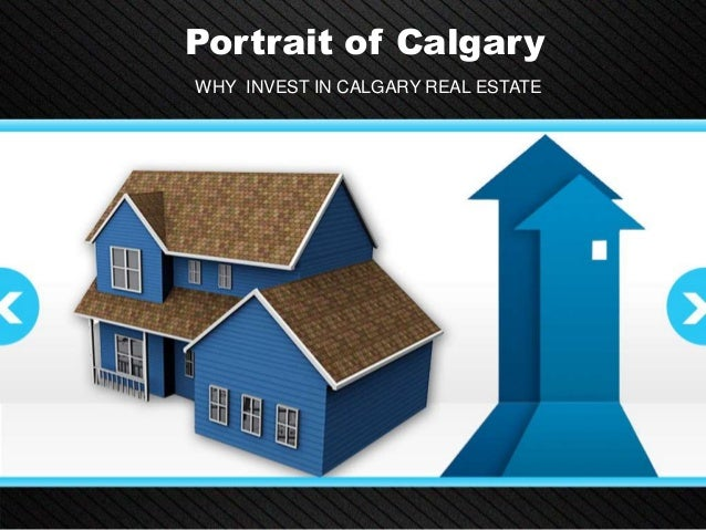 Portrait of Calgary WHY INVEST IN CALGARY REAL ESTATE