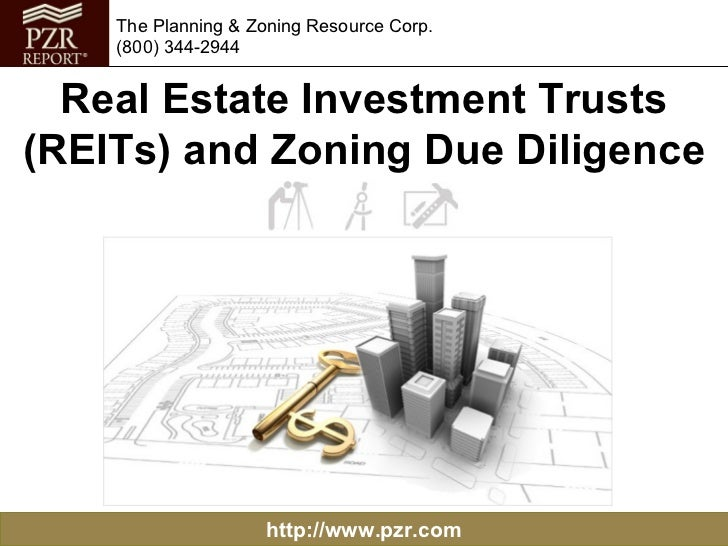 The Planning & Zoning Resource Corp.    (800) 344-2944  Real Estate Investment Trusts(REITs) and Zoning Due Diligence     ...