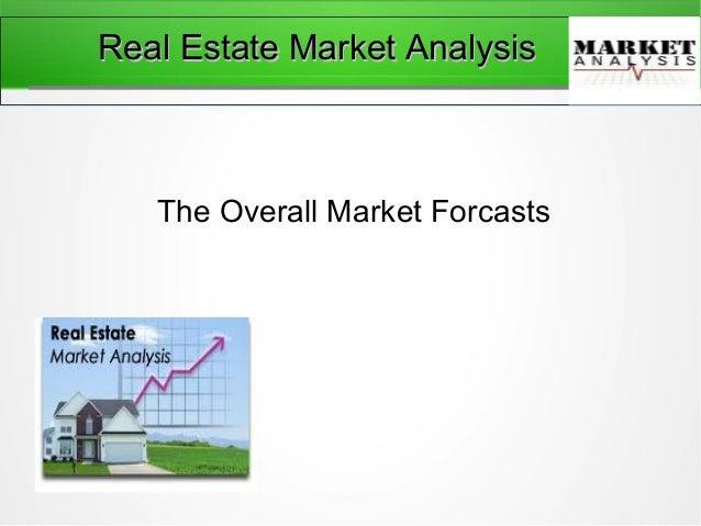 Real estate market analysis overview – Real Estate Market Analysis