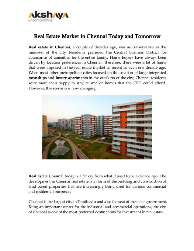 Real Estate Market in Chennai Today and Tomorrow Real estate in Chennai, a couple of decades ago, was as conservative as t...
