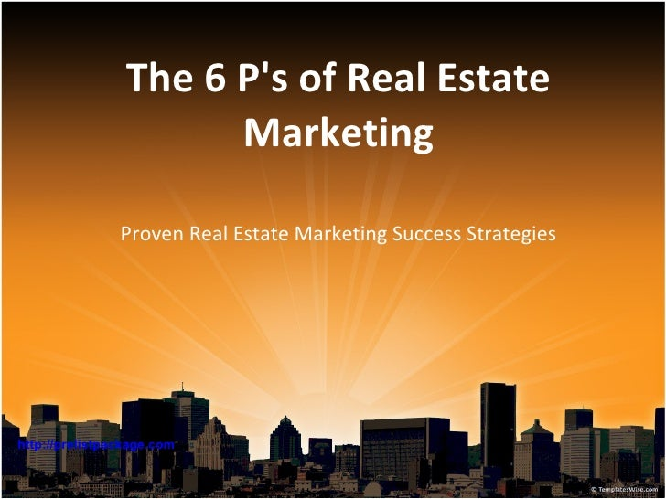 The 6 P's of Real Estate Marketing Proven Real Estate Marketing Success Strategies http:// prelistpackage .com