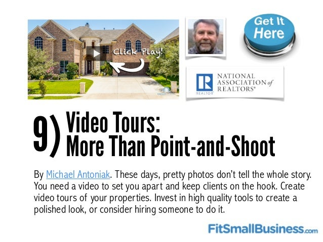 9)Video Tours: More Than Point-and-Shoot By Michael Antoniak. These days, pretty photos don't tell the whole story. You ne...