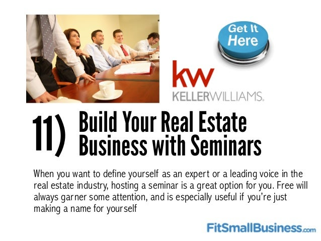 11) Build Your Real Estate Business with Seminars When you want to define yourself as an expert or a leading voice in the ...