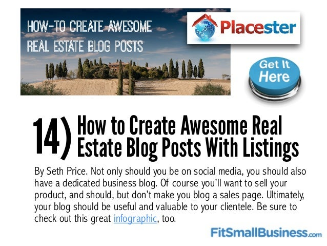 14)How to Create Awesome Real Estate Blog Posts With Listings By Seth Price. Not only should you be on social media, you s...