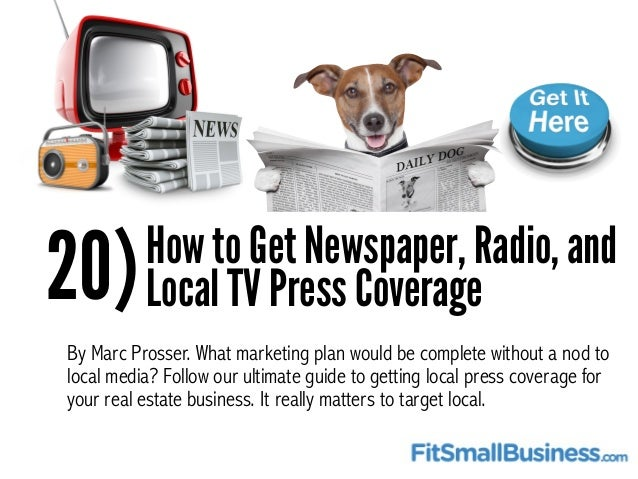 20)How to Get Newspaper, Radio, and Local TV Press Coverage By Marc Prosser. What marketing plan would be complete without...