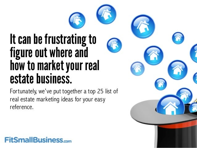 It can be frustrating to figure out where and how to market your real estate business. Fortunately, we've put together a t...
