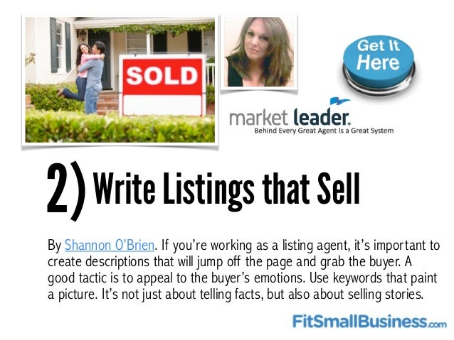 2)Write Listings that Sell By Shannon O'Brien. If you're working as a listing agent, it's important to create descriptions...